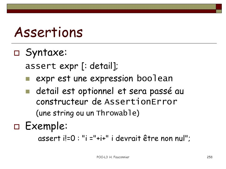 Assertions Syntaxe: Exemple: assert expr [: detail];